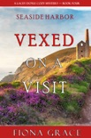 Vexed on a Visit (A Lacey Doyle Cozy Mystery—Book 4) book summary, reviews and download