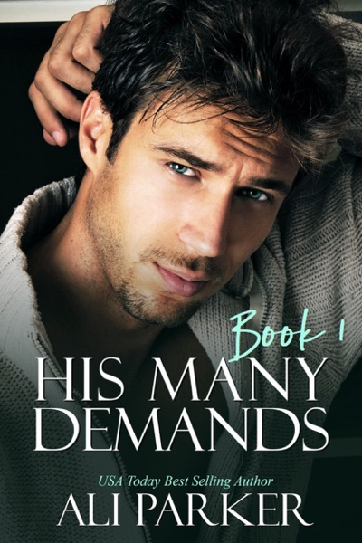His Many Demands Book 1 by Ali Parker Book Summary, Reviews and E-Book Download