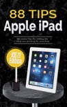 88 Tips for Apple iPad: iOS 12 Edition book summary, reviews and downlod