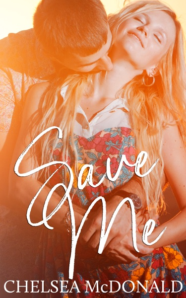 Save Me by Chelsea McDonald Book Summary, Reviews and E-Book Download
