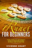 Runes For Beginners: Your Complete Beginner's Guide to Reading Runes in Magic and Divination book summary, reviews and download