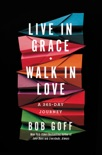 Live in Grace, Walk in Love book summary, reviews and download