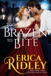 Too Brazen to Bite book summary, reviews and downlod