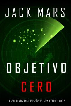 Objetivo Cero (La Serie de Suspenso de Espías del Agente Cero—Libro #2) E-Book Download