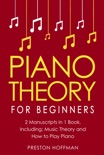 Piano Theory: For Beginners - Bundle - The Only 2 Books You Need to Learn Piano Music Theory, Piano Tuning and Piano Technique Today book summary, reviews and download