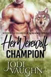 Her Werewolf Champion book summary, reviews and download