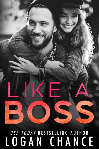 Like A Boss by Logan Chance Book Summary, Reviews and E-Book Download