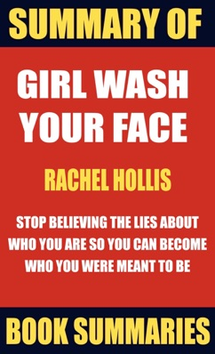 Summary of Girl Wash Your Face by Rachel Hollis E-Book Download