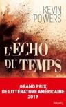 L'Écho du temps - Grand Prix de Littérature Américaine 2019 book summary, reviews and downlod