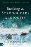 Breaking the Strongholds of Iniquity book summary, reviews and downlod