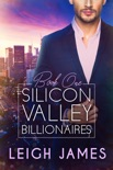 Silicon Valley Billionaires: Book One book summary, reviews and downlod