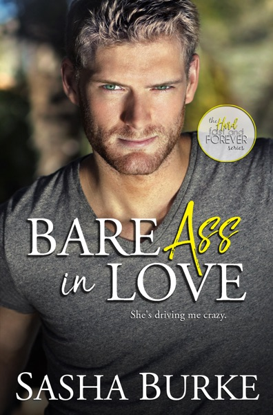 Bare Ass in Love by Sasha Burke Book Summary, Reviews and E-Book Download