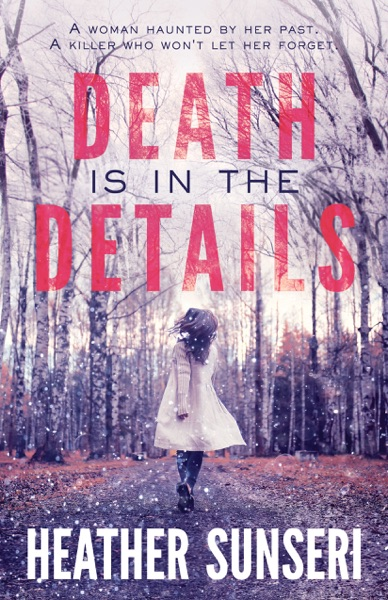 Death is in the Details by Heather Sunseri Book Summary, Reviews and E-Book Download