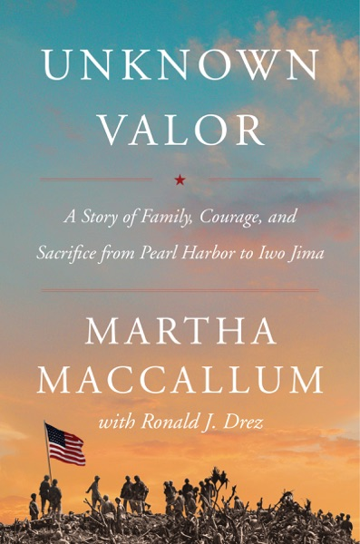 Unknown Valor by Martha MacCallum Book Summary, Reviews and E-Book Download