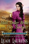 Mail Order Bride and Her Banker (#1, Brides of Montana Western Romance) (A Historical Romance Book) book summary, reviews and download