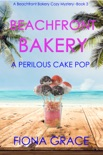 Beachfront Bakery: A Perilous Cake Pop (A Beachfront Bakery Cozy Mystery—Book 3) book summary, reviews and downlod