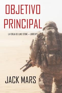 Objetivo Principal: La Forja de Luke Stone — Libro n° 1 (un Thriller de Acción) E-Book Download