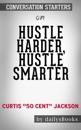 Hustle Harder, Hustle Smarter by Curtis