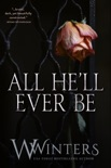 All He'll Ever Be book summary, reviews and download