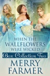 When the Wallflowers were Wicked - Box Collection Two book summary, reviews and downlod