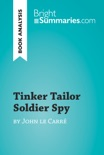 Tinker Tailor Soldier Spy by John le Carré (Book Analysis) book summary, reviews and downlod