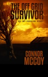 The Off Grid Survivor book summary, reviews and download