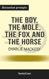 The Boy, the Mole, the Fox and the Horse by Charlie Mackesy (Discussion Prompts) book summary, reviews and downlod