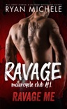 Ravage Me (Ravage MC#1) book summary, reviews and download