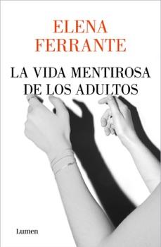 La vida mentirosa de los adultos Resumen del Libro, Reseñas y Descarga de Libros Electrónicos