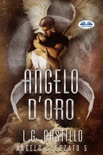 Angelo D'Oro (Angelo Spezzato #5) book summary, reviews and downlod