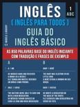 1 – ABC - Inglês ( Inglês Para Todos ) Guia do Inglês Básico book summary, reviews and downlod