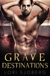 Grave Destinations book summary, reviews and downlod