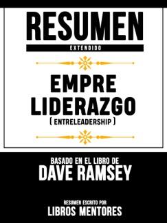Empreliderazgo (Entreleadership) - Resumen Extendido Basado En El Libro De Dave Ramsey E-Book Download