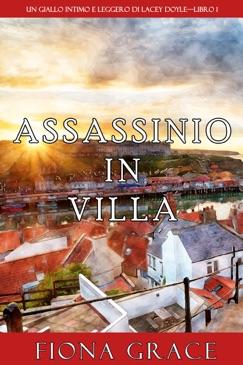 Assassinio in villa (Un giallo intimo e leggero di Lacey Doyle—Libro 1) E-Book Download