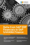 Delta from SAP ERP Financials to SAP S/4HANA Finance book summary, reviews and download