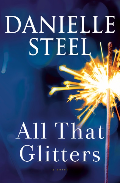 All That Glitters by Danielle Steel Book Summary, Reviews and E-Book Download