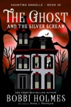 The Ghost and the Silver Scream book summary, reviews and download