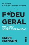 F*deu Geral book summary, reviews and downlod