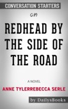 Redhead by the Side of the Road: A Novel by Anne Tyler: Conversation Starters book summary, reviews and downlod