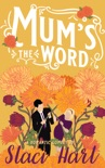 Mum's the Word book summary, reviews and downlod