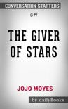 The Giver of Stars by Jojo Moyes: Conversation Starters book summary, reviews and downlod