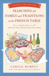 Searching for Family and Traditions at the French Table: Book Two Nord-Pas-de-Calais, Normandy, Brittany, Loire and Auvergne book summary, reviews and downlod