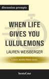 When Life Gives You Lululemons: A Devil Wears Prada Novel by Lauren Weisberger (Discussion Prompts) book summary, reviews and downlod