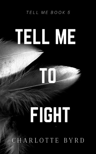 Tell me to Fight by Byrd Books, LLC book summary, reviews and downlod