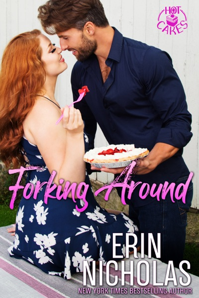 Forking Around by Erin Nicholas Book Summary, Reviews and E-Book Download