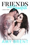 Friends with Benefits - Book Three book summary, reviews and downlod