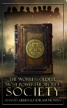 The World's Oldest, Most Powerful Secret Society book summary, reviews and download