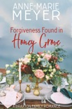 Forgiveness Found in Honey Grove book summary, reviews and downlod