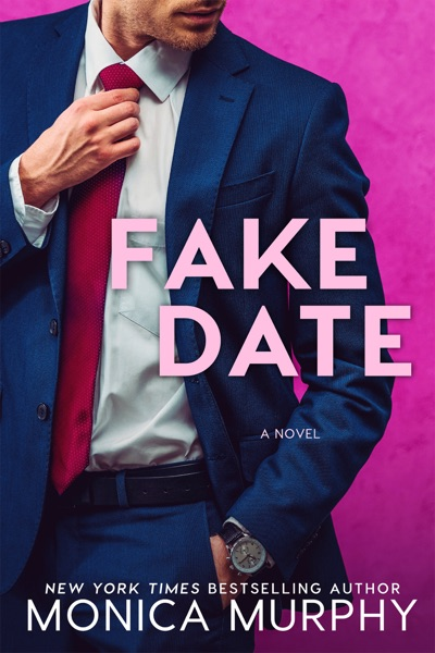 Fake Date by Monica Murphy Book Summary, Reviews and E-Book Download