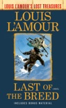 Last of the Breed (Louis L'Amour's Lost Treasures) book summary, reviews and download